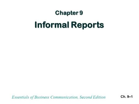 Ch. 9–1 Essentials of Business Communication, Second Edition.