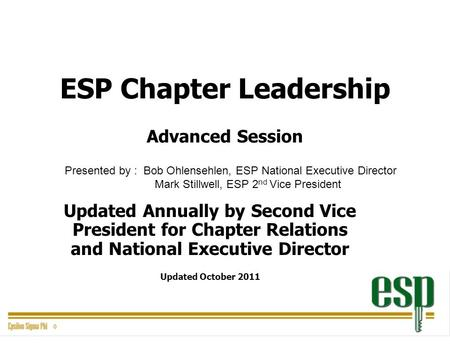 ESP Chapter Leadership Advanced Session Updated Annually by Second Vice President for Chapter Relations and National Executive Director Updated October.