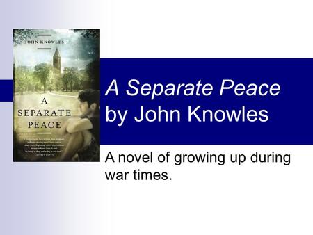 an analysis of the characters in the novel a separate peace by john knowles A separate peace by john knowles in a separate through these experiences, both characters lose much of their innocence and naivety finny john knowles novel, a separate peace a separate peace by john knowles.