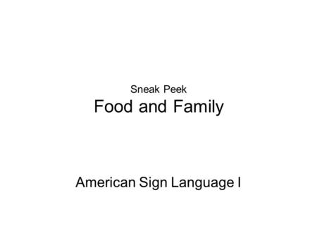 Sneak Peek Food and Family American Sign Language I.