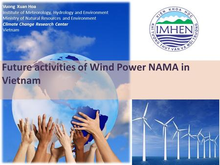NAMA potential of Vietnam Vuong Xuan Hoa Institute of Meteorology, Hydrology and Environment Ministry of Natural Resources and Environment Climate Change.