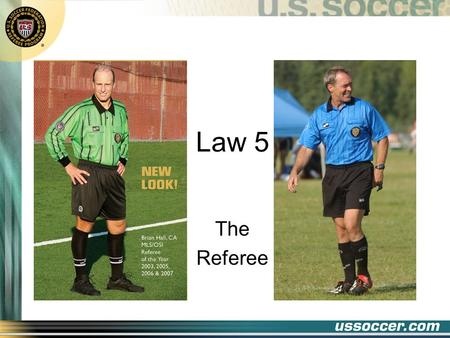 Law 5 The Referee 2 At the end of this lesson the student will: Objectives list the powers of the referee list the duties of the referee list the required.