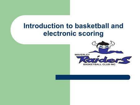 Introduction to basketball and electronic scoring.
