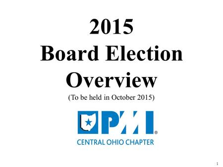 1 2015 Board Election Overview (To be held in October 2015)
