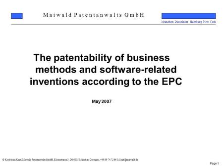 M a i w a l d P a t e n t a n w a l t s G m b H München Düsseldorf Hamburg New York Page 1 The patentability of business methods and software-related inventions.