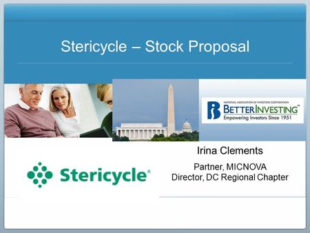 Irina Clements Partner, MICNOVA Director, DC Regional Chapter Stericycle – Stock Proposal.