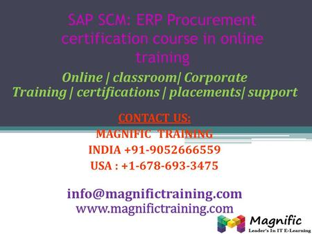 SAP SCM: ERP Procurement certification course in online training Online | classroom| Corporate Training | certifications | placements| support CONTACT.