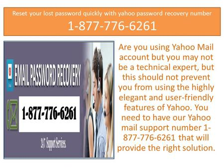 Reset your lost password quickly with yahoo password recovery number 1-877-776-6261 Are you using Yahoo Mail account but you may not be a technical expert,