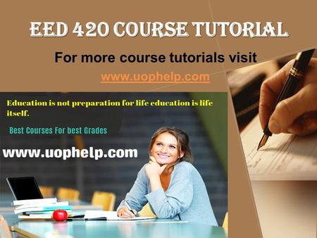 EED 420 Course Tutorial For more course tutorials visit www.uophelp.com.