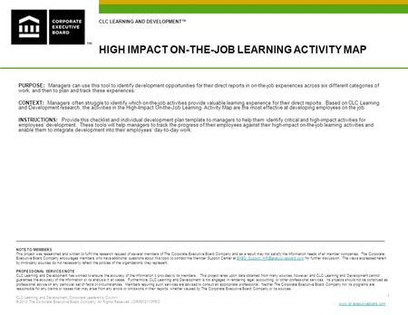 Www.ldr.executiveboard.com 1 HIGH IMPACT ON-THE-JOB LEARNING ACTIVITY MAP PURPOSE: Managers can use this tool to identify development opportunities for.