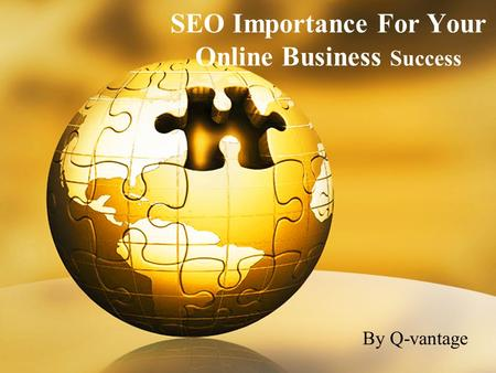 SEO Importance For Your Online Business Success By Q-vantage.