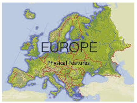Physical Features. European Geographical Facts Europe is the world's 6 th largest continent, making up 6.5% of the earth's total land area. Europe is.