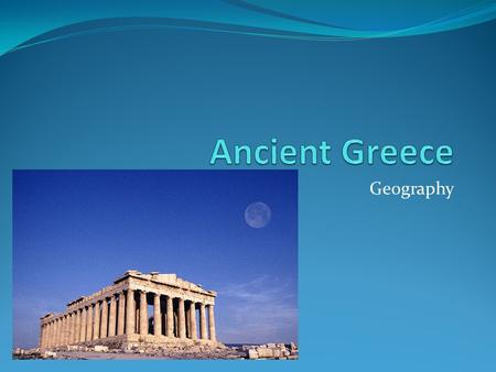 Geography. Why Geography is important?? For Ancient Greece, geography played a very important role in society. It isolated Greek City-States Each city-state.
