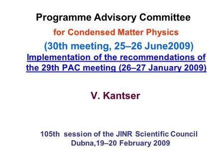 Programme Advisory Committee for Condensed Matter Physics (30th meeting, 25–26 June2009) Implementation of the recommendations of the 29th PAC meeting.