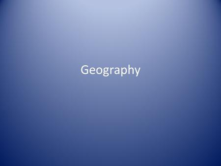 Geography. Physical Features Peninsula Steppe Tundra Archipelago Cape Desert Isthmus.