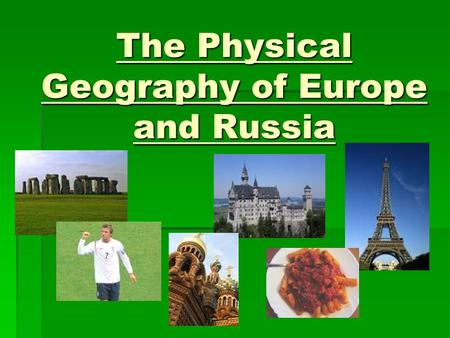 The Physical Geography of Europe and Russia. Landforms (4 major regions): 1.Northwest Highlands: rugged hills & low mountains, Iberian Peninsula is part.