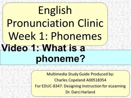 English Pronunciation Clinic Week 1: Phonemes