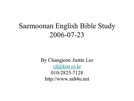 Saemoonan English Bible Study 2006-07-23 By Changjoon Justin Lee 010-2825-7128