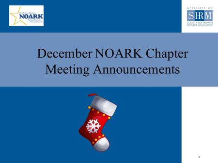 1 December NOARK Chapter Meeting Announcements. Happy Holidays from your 2010 NOARK Board.
