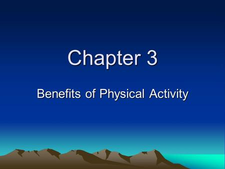 Chapter 3 Benefits of Physical Activity. 3.1 Health and Wellness Benefits.