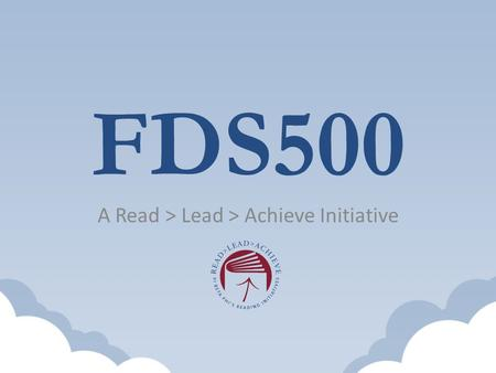 FDS500 A Read > Lead > Achieve Initiative. What is FDS500? Thanks to a grant from Pi Beta Phi Foundation.Part of Fraternity Day of Service. Sign up in.