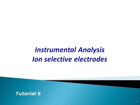 Instrumental Analysis Ion selective electrodes
