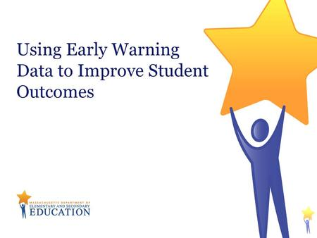 Using Early Warning Data to Improve Student Outcomes.