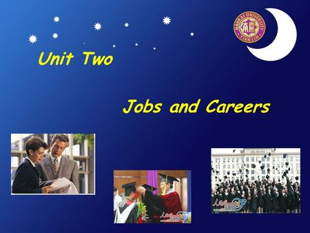 Unit Two Jobs and Careers. Project: Job Hunting via the Internet Outline for the project 1) Job offers 2) Apply via e-mail 3) The mock interview 4) Action.