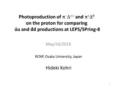 Photoproduction of      and     on the proton for comparing ūu and d̄d productions at LEPS/SPring-8 May/16/2016 RCNP, Osaka University, Japan.