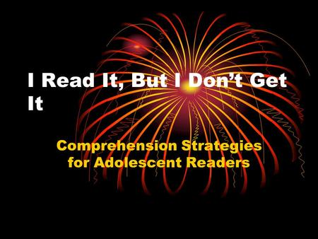I Read It, But I Don't Get It Comprehension Strategies for Adolescent Readers.
