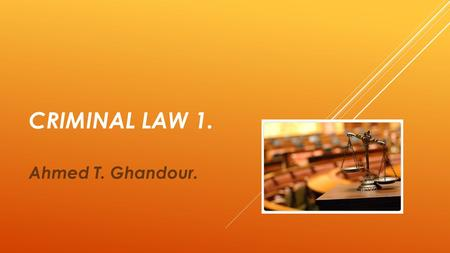 CRIMINAL LAW 1. Ahmed T. Ghandour.. PART III: TYPES OF CRIME.
