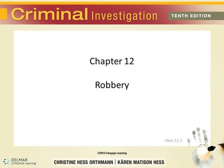 Chapter 12 Robbery Hess 12-1. Introduction Robbery has plagued the human race throughout history Robbery is one of the three most violent crimes against.