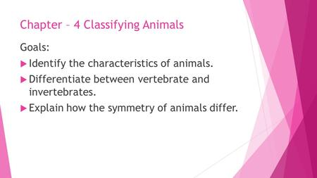 Chapter – 4 Classifying Animals