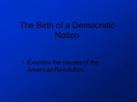 Birth of A Nation: A New Look At The American Revolution