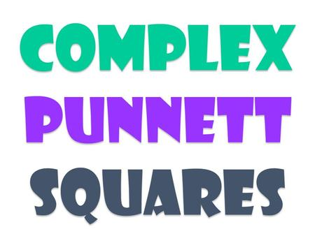 Complex Punnett Squares. RR In co-dominance… What happens when two alleles are both dominant? They are called co-dominant traits. There are some very.