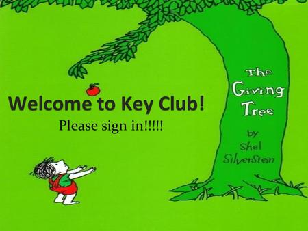 Welcome to Key Club! Please sign in!!!!!. Key Club Pledge I pledge, on my honor, to uphold the objects of Key Club International. To build my home, school,