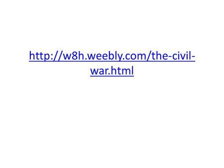 war.html. The Civil War USI.9D.