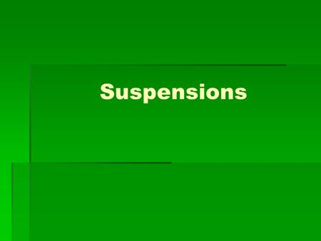 Suspensions. Definition -A heterogeneous system in which the continuous phase is a liquid or semisolid, and the dispersed phase consists of a dispersed.