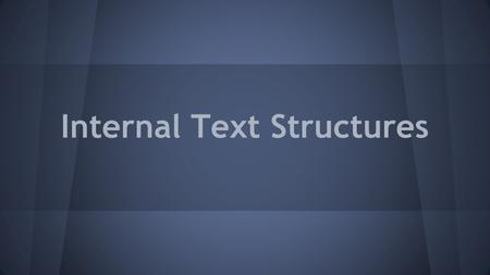 Internal Text Structures