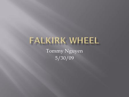 Tommy Nguyen 5/30/09.  The wheel is located in Falkirk, Scotland.  It is a rotating boat lift that moves boats from the Forth and Clyde Canal to the.