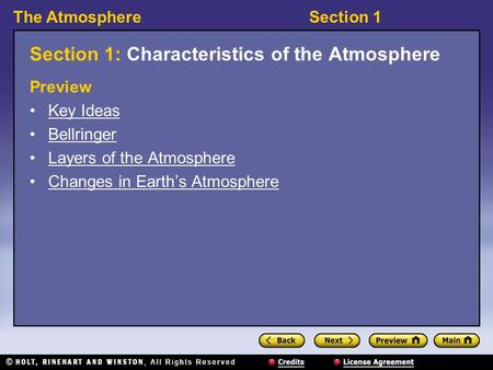 The AtmosphereSection 1 Section 1: Characteristics of the Atmosphere Preview Key Ideas Bellringer Layers of the Atmosphere Changes in Earth's Atmosphere.