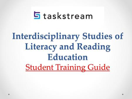 Interdisciplinary Studies of Literacy and Reading Education Student Training Guide.