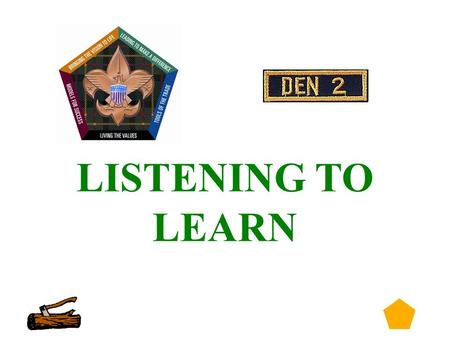 0 LISTENING TO LEARN. 1 Listening To Learn Role Play 2.