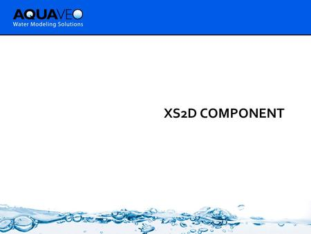 XS2D COMPONENT. Outline  You can create 2D cross sections in ArcGIS  Cross sections are made of real GIS features  Cross sections use a (S, Z) coordinate.