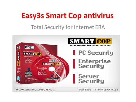 Easy3s Smart Cop antivirus Total Security for Internet ERA.