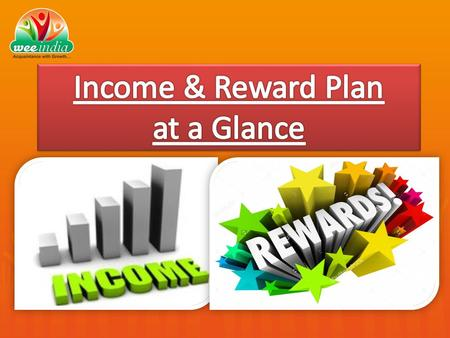 Business Plan:- Level Income Plan:- Registration & Upgrade:-