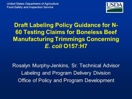 United States Department of Agriculture Food Safety and Inspection Service Draft Labeling Policy Guidance for N- 60 Testing Claims for Boneless Beef Manufacturing.