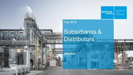 Feb 2016 Subsidiaries & Distributors eMotion. Contents 01 How to create subsidiaries or distributors ? 02 What is the forms ? 03 How to publish ?