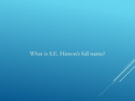 What is S.E. Hinton's full name?. Hinton's birthplace.
