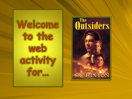 The Outsiders is an award winning novel written by S.E. Hinton. In this story you will read about two gangs, the Greasers and the Socs. These gangs were.